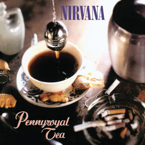 Nirvana - Pennyroyal Tea/I Hate Myself and Want To Die